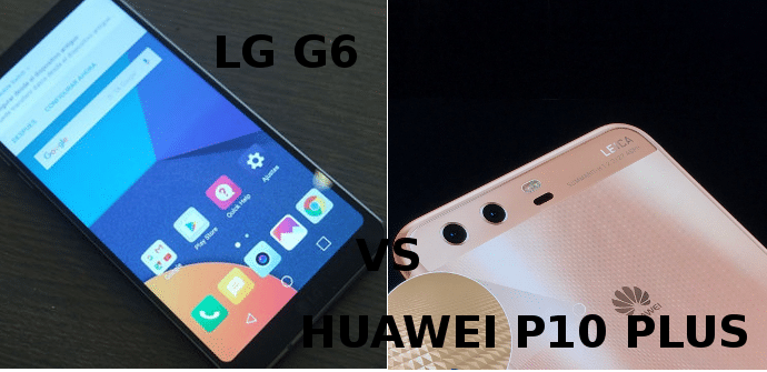 lg g6 huawei p10 plus