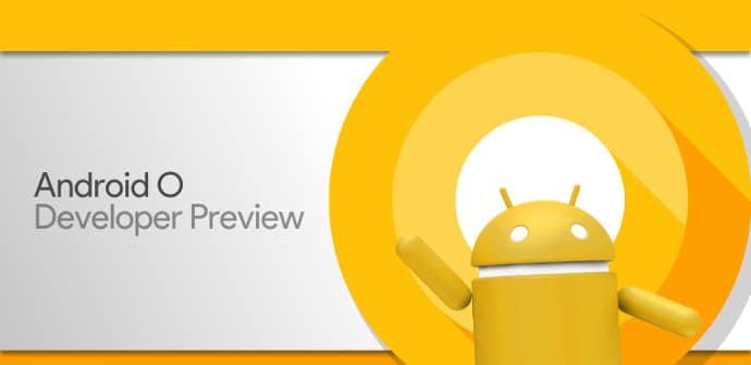 beta para desarrolladores de android oreo